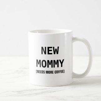 New Mommy Needs More Coffee Coffee Mug