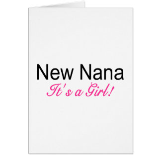New Nana Its A Girl Greeting Card