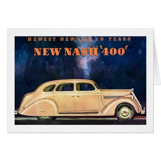 New Nash 400 - Newest New Car in Years - Vintage Card