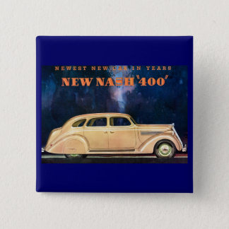 New Nash 400 - Newest New Car in Years - Vintage Pinback Button