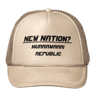 New Nation? Murrawarri Republic Trucker Hat