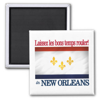 New Orleans -Let the good times roll! 2 Inch Square Magnet