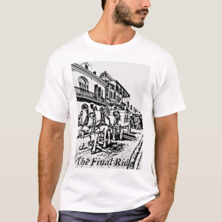 New Orleans - The Final Ride T-Shirt