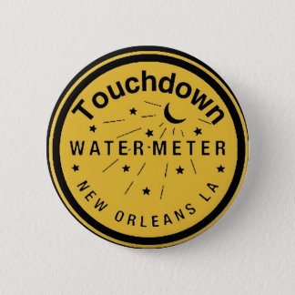 New Orleans Water Meter Cover Touchdown Pinback Button