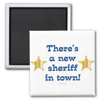 New Sheriff In Town 2 Inch Square Magnet