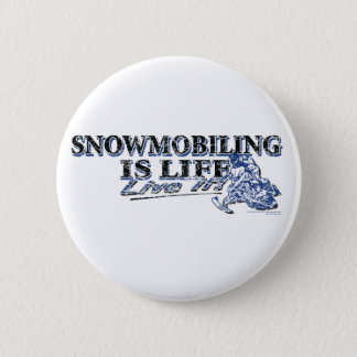 NEW-SNOWMOBILING-IS-LIFE-DIS PINBACK BUTTON