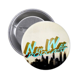 New Wax Podcast Pinback Buttons