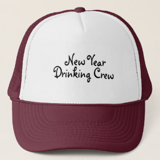 New Year Drinking Crew Trucker Hat
