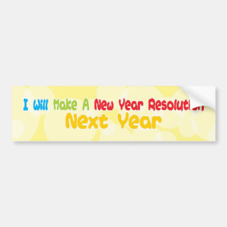 New Year Resolution Bumper Sticker