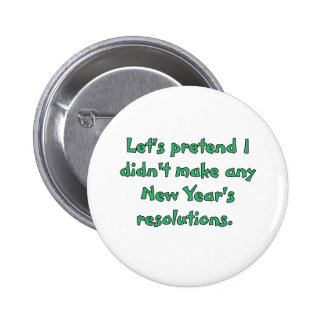 New Year s resolutions t-shirts and products Pins