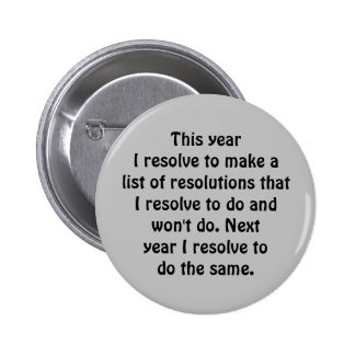 New Years Day   silly resolutions Pinback Button