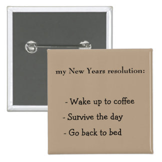 New Years resolution Pinback Button