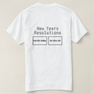New Years Resolutions HD 2-sided T-Shirt