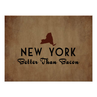 New York Better Than Bacon Poster
