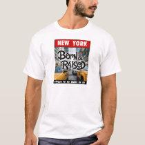 New  York Born & Raised T-Shirt