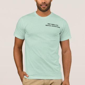 New York City Mental Institution humorous t-shirt