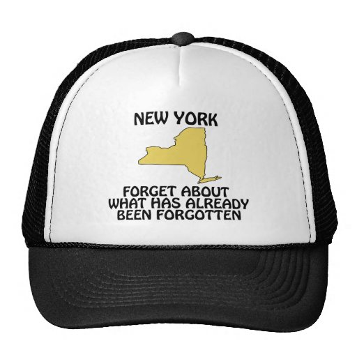 New York - Forget About What Has Already Been Trucker Hat