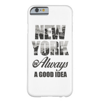New York is Always a Good Idea Barely There iPhone 6 Case