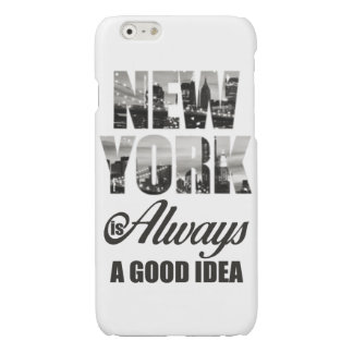 New York is Always a Good Idea Glossy iPhone 6 Case