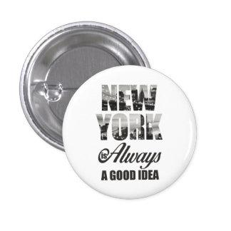 New York is Always a Good Idea Pinback Button