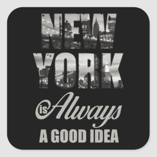 New York is Always a Good Idea Square Sticker