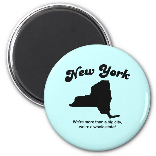 New York Motto - A whole state Fridge Magnet