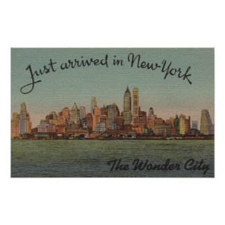 New York, NY - Just Arrived - The Wonderful City Poster