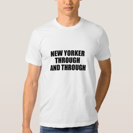 New Yorker Through and Through T-Shirt