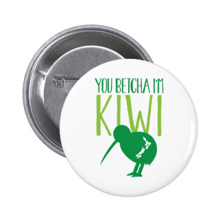 NEW ZEALAND FUNNY You BETCHYA I'm KIWI bird Pinback Button