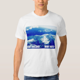 New Zealand... Why Not? T Shirt