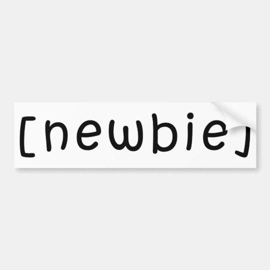 Newbie Bumper Sticker