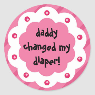 Newborn gift for dads who change diapers too! classic round sticker