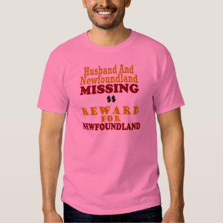 Newfoundland & Husband Missing Reward For Newfound T Shirt