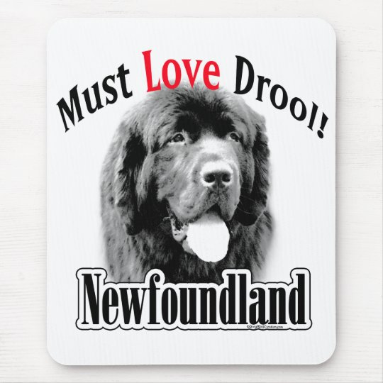 Newfoundland Must Love Drool Mouse Pad