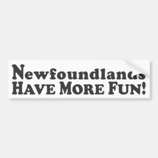 Newfoundlands Have More Fun! - Bumper Sticker