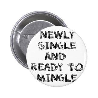 Newly Single and Ready to Mingle - 1 - Black Pinback Button