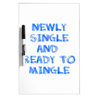 Newly Single and Ready to Mingle - 1 - Blue Dry Erase Board