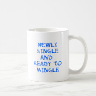 Newly Single and Ready to Mingle - 1 - Blue Mug