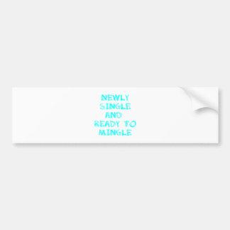 Newly Single and Ready to Mingle - 1 - Cyan Bumper Stickers