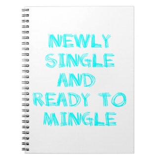 Newly Single and Ready to Mingle - 1 - Cyan Notebook