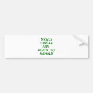 Newly Single and Ready to Mingle - 1 - Green Bumper Stickers