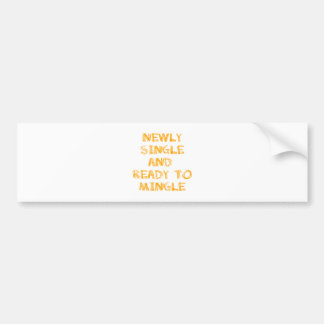 Newly Single and Ready to Mingle - 1 - Orange Bumper Stickers