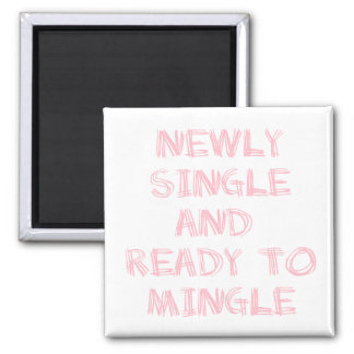 Newly Single and Ready to Mingle - 1 - Pink Refrigerator Magnet