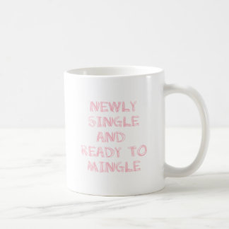 Newly Single and Ready to Mingle - 1 - Pink Coffee Mug