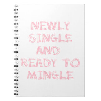 Newly Single and Ready to Mingle - 1 - Pink Spiral Note Book