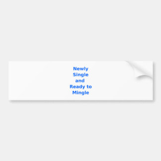 Newly Single and Ready to Mingle - 2 - Blue Bumper Sticker