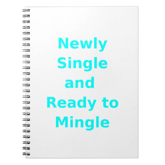 Newly Single and Ready to Mingle - 2 - Cyan Spiral Notebook
