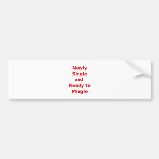 Newly Single and Ready to Mingle - 2 - Red Bumper Sticker