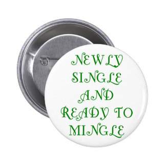 Newly Single and Ready to Mingle - 3 - Green Pinback Button