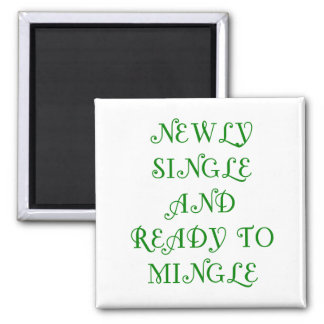 Newly Single and Ready to Mingle - 3 - Green Magnet